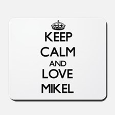 Keep Calm and Love Mikel Mousepad