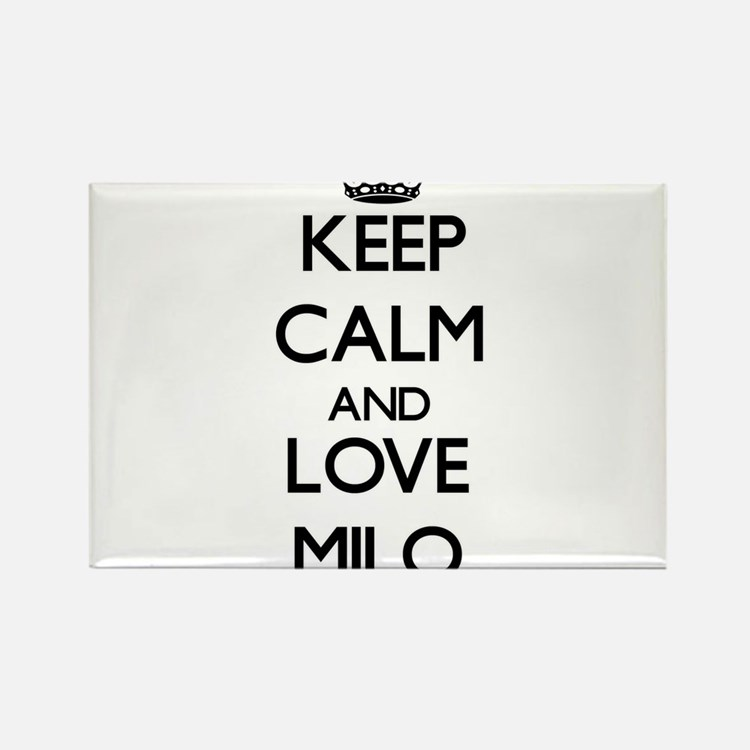 Keep Calm and Love Milo Magnets