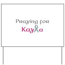 Praying For Kayla Yard Sign