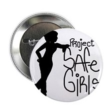 """PROJECT SAFE GIRLS LOGO LG WITH TM900 2.25"""" Button"""