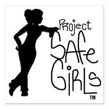 "PROJECT SAFE GIRLS LOGO  Square Car Magnet 3"" x 3"""