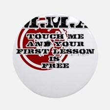 MMA teeshirt: touch me, first lesso Round Ornament