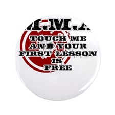"""MMA teeshirt: touch me, first lesson i 3.5"""" Button"""