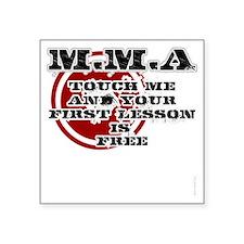 "MMA teeshirt: touch me, fir Square Sticker 3"" x 3"""