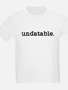 Undatable Kids T-Shirt