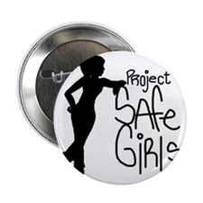 "PROJECT SAFE GIRLS SMALLER 2.25"" Button"