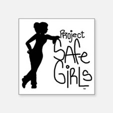 "PROJECT SAFE GIRLS SMALLER Square Sticker 3"" x 3"""