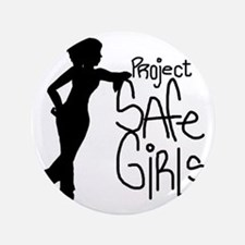 "PROJECT SAFE GIRLS SMALLER 3.5"" Button"