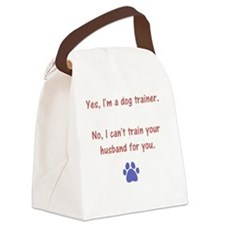 cant train your husband Canvas Lunch Bag
