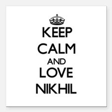 "Keep Calm and Love Nikhil Square Car Magnet 3"" x 3"