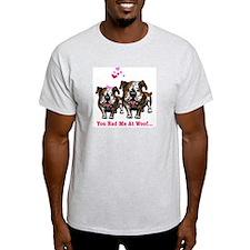 You Had Me at Woof Ash Grey T-Shirt