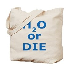 H2O or Die Tote Bag