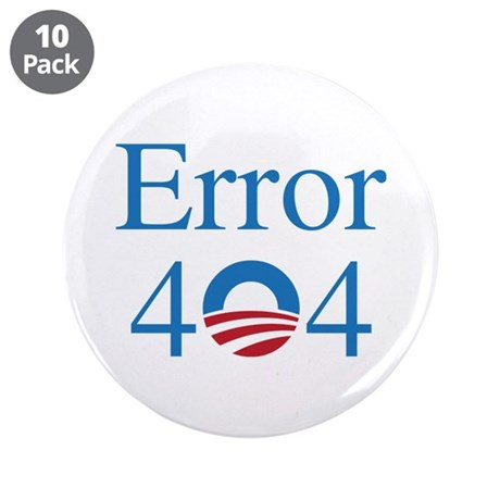 """Obamacare 404 3.5"""" Button (10 pack)"""