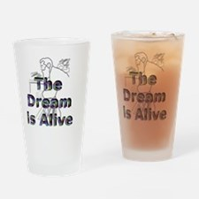 thedreamisalive2 Drinking Glass