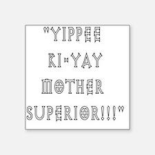 "mothersuperior Square Sticker 3"" x 3"""