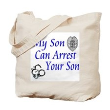 Mine Can Arrest Yours-Son Tote Bag