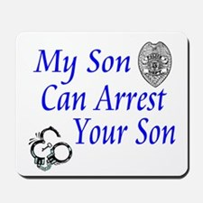Mine Can Arrest Yours-Son Mousepad