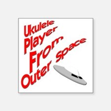 "Ukulele Player From Outer S Square Sticker 3"" x 3"""