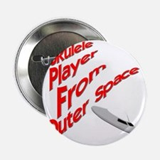 """Ukulele Player From Outer Space 2.25"""" Button"""