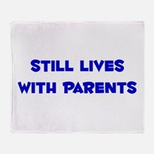 Still Lives With Parents Throw Blanket