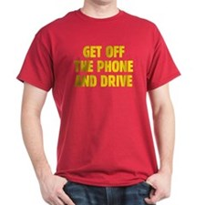 Get Off The Phone & Drive T-Shirt