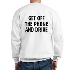 Get Off The Phone & Drive Sweatshirt