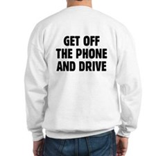 Get Off The Phone & Drive Sweatshirt