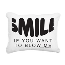 SMILE If You Want To Blo Rectangular Canvas Pillow