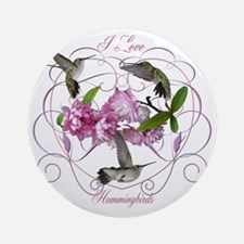 I love hummingbirds 2 Round Ornament