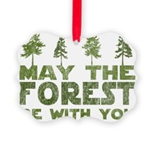 may the forest be with you green Ornament
