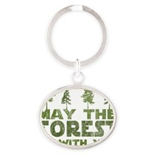 may the forest be with you green Oval Keychain