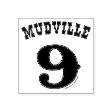 "Mudville9 (black) Square Sticker 3"" x 3"""