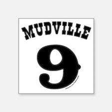 "Mudville9 (black) Square Sticker 3"" x 3"""
