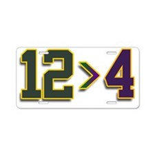 12 is greater than 4 Aluminum License Plate
