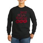 Not wife... Long Sleeve Dark T-Shirt