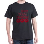 Not wife... Dark T-Shirt
