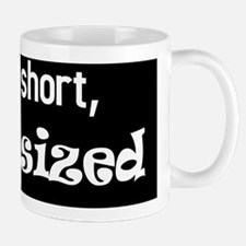 Not Short -- Fun sized (BS-W) Mug