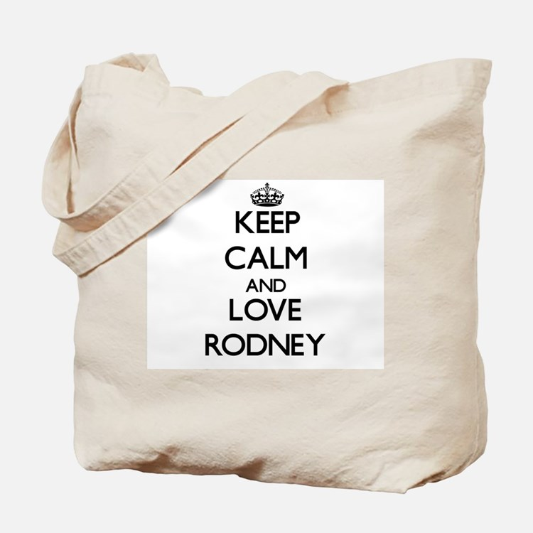 Keep Calm and Love Rodney Tote Bag