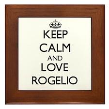Keep Calm and Love Rogelio Framed Tile