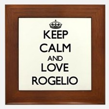 Keep Calm and Love Rogelio Framed Tile