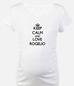 Keep Calm and Love Rogelio Shirt