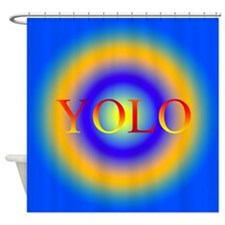 you only live once YOLO Shower Curtain