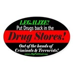 Legalize Put drugs back in the storeOval Sticker