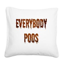 Everybody poos buttons Square Canvas Pillow
