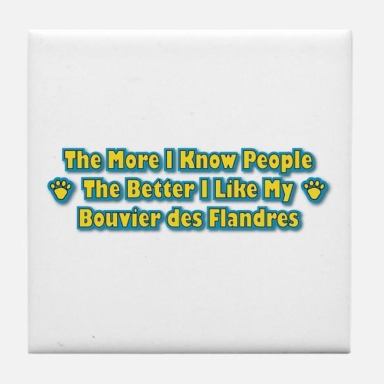 Like My Bouvier Tile Coaster