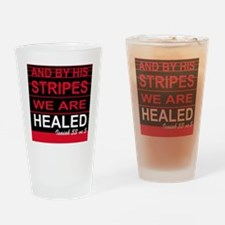By his stripes we are healed Drinking Glass