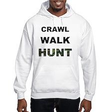 crawl walk hunt Hoodie