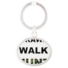 crawl walk hunt Oval Keychain