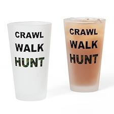crawl walk hunt Drinking Glass