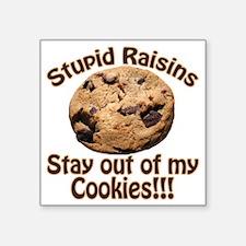 """StupidRaisins Square Sticker 3"""" x 3"""""""